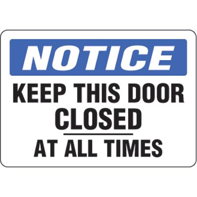 Eco-Friendly Signs - Notice Keep This Door Closed At All Times