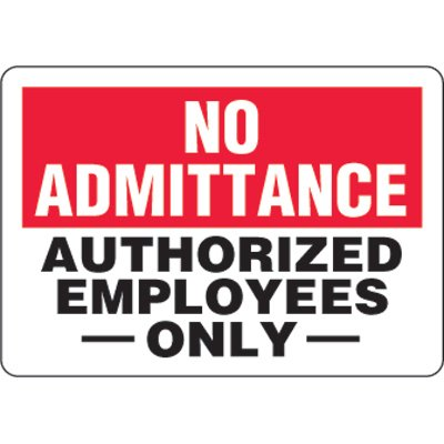 Eco-Friendly Signs - No Admittance Authorized Employees Only