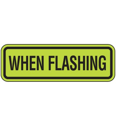 Fluorescent Pedestrian Signs - When Flashing