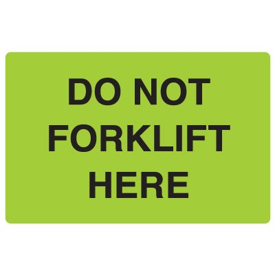 Fluorescent Warehouse & Pallet Labels - Do Not Forklift Here