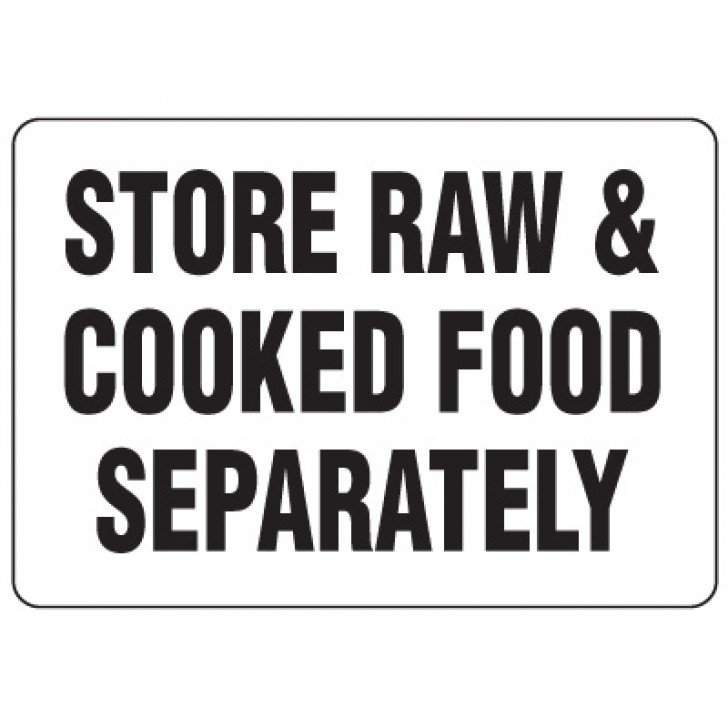 Food Industry Safety Signs - Store Raw & Cooked Food Separately