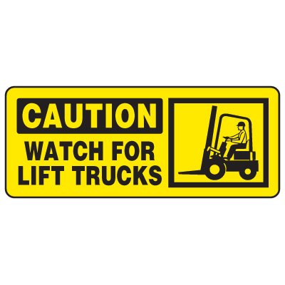Forklift Safety Signs - Caution Watch For Lift Trucks With Fork Lift Symbol
