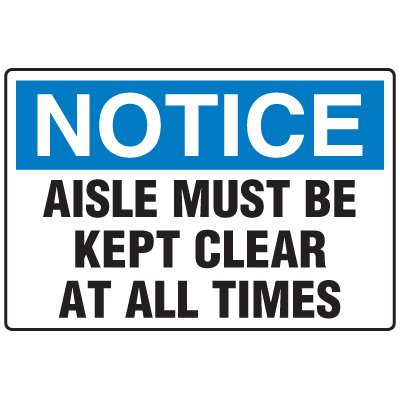 Forklift Safety Signs - Notice Aisle Must Be Kept Clear At All Times
