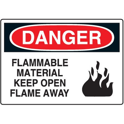 Danger - Flammable Material Keep Open Flame Away Sign