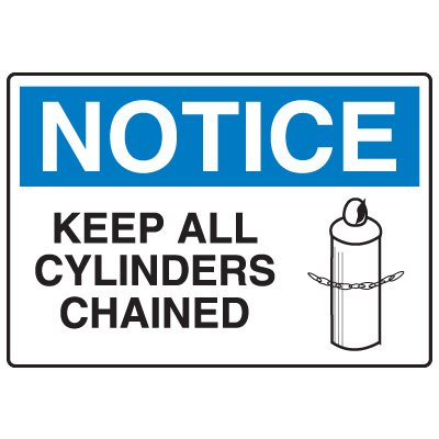 Chemical & Hazard Signs - Notice Keep All Cylinders Chained