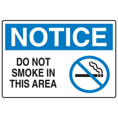 No Smoking Signs - Notice Do Not Smoke In This Area