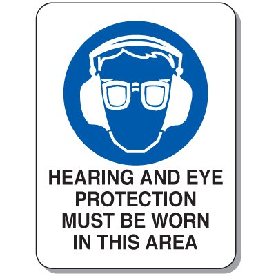 Hearing and Eye Protection Safety Signs