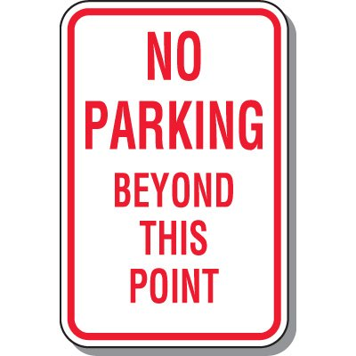 No Parking Signs - No Parking Beyond This Point