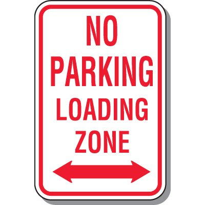 No Parking Signs - No Parking Loading Zone (With Symbol)