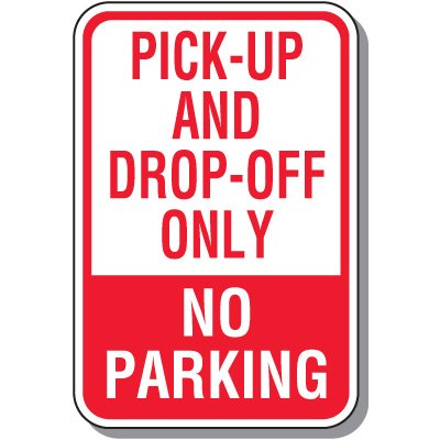 No Parking Signs - Pick-Up And Drop-Off Only No Parking