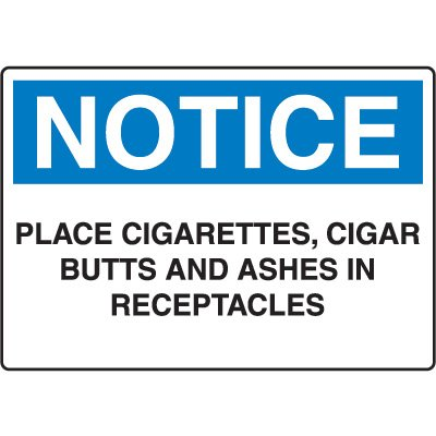 Housekeeping & Hygiene Signs - Notice Place Cigarettes, Cigar Butts And Ashes in Receptacles