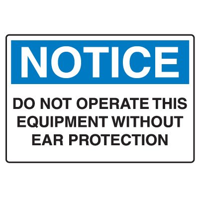 Protective Wear Signs - Do Not Operate This Equipment Without Ear Protection