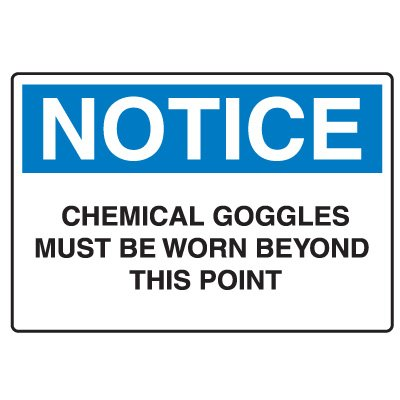 Protective Wear Signs - Chemical Goggles Must Be Worn Beyond This Point