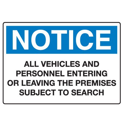 Traffic & Parking Signs - Notice All Vehicles And Personnel Entering Subject To Search