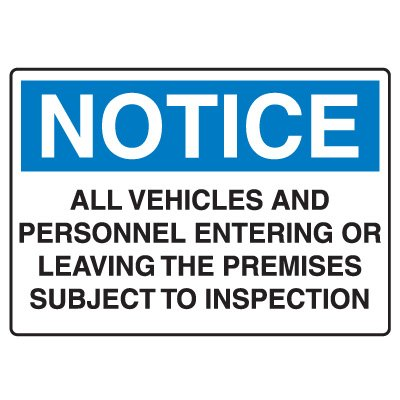 Traffic & Parking Signs - Notice All Vehicles And Personnel Subject To Inspection