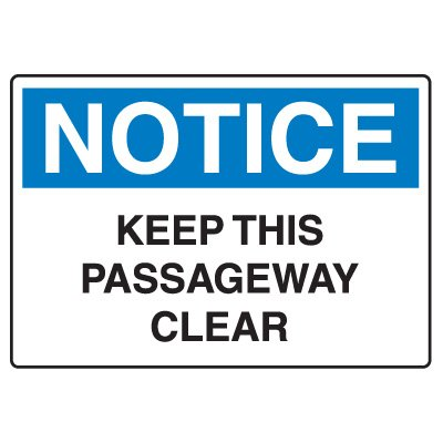 Door, Exit & Security Signs - Notice Keep This Passageway Clear