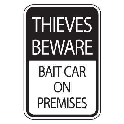 Parking Lot Safety & Security Signs - Thieves Beware Bait Car