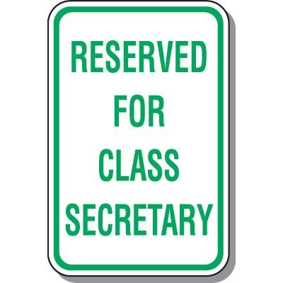 Parking Signs - Reserved For Class Secretary