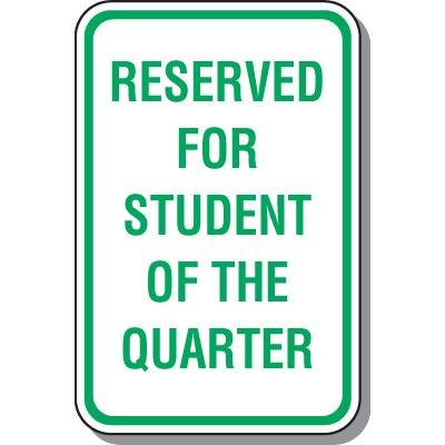 Parking Signs - Reserved For Student Of The Quarter