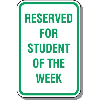 Parking Sign - Reserved For Student Of The Week