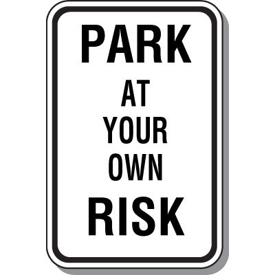 Property Parking Signs - Park At Your Own Risk