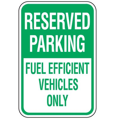 Property Parking Signs - Reserved Parking Fuel Efficient Vehicles