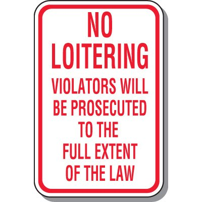 Property Protection Signs - No Loitering Violators Will Be Prosecuted