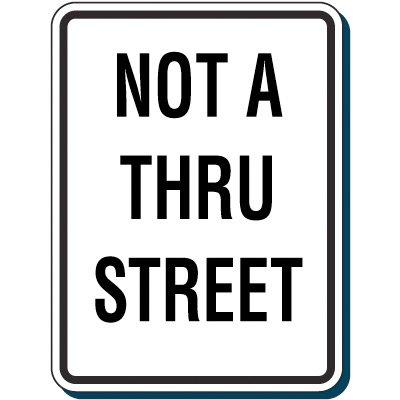 Reflective Traffic Reminder Signs - Not A Thru Street