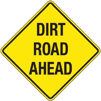Reflective Warning Signs - Dirt Road Ahead