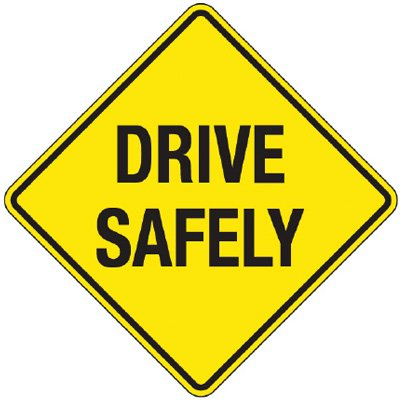 Reflective Warning Signs - Drive Safely