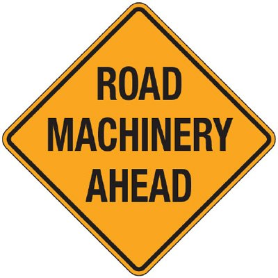 Reflective Warning Signs - Road Machinery Ahead