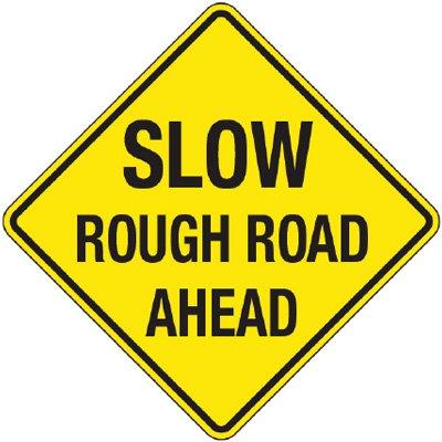 Reflective Warning Signs - Slow Rough Road Ahead