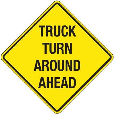 Reflective Warning Signs - Truck Turn Around Ahead