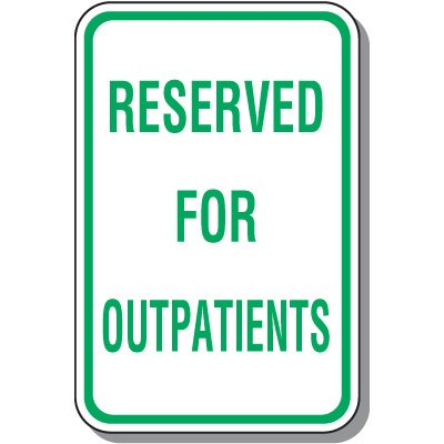 Reserved Parking Signs - Reserved For Outpatients