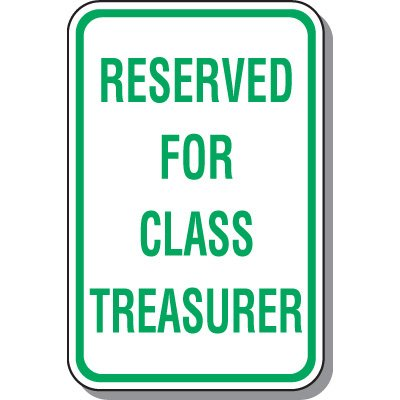 School Parking Signs - Reserved For Class Treasurer