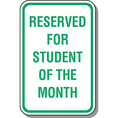 School Parking Signs - Reserved For Student Of The Month