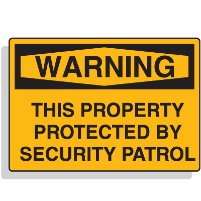 Warning This Property Protected By Security Patrol Signs