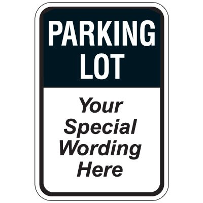 Semi-Custom Worded Signs - Parking Lot