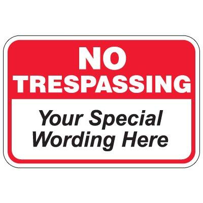 Semi-Custom Worded Signs - No Trespassing