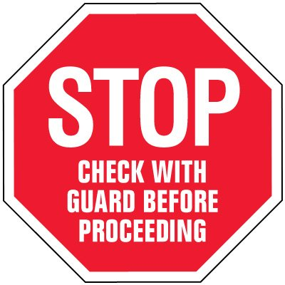 Stop Signs - Stop Check With Guard Before Proceeding