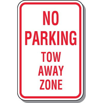 Tow Away Zone Signs - No Parking Tow Away Zone