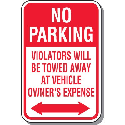 Tow Away Zone Signs - No Parking Violators Will Be Towed (Double Arrow)