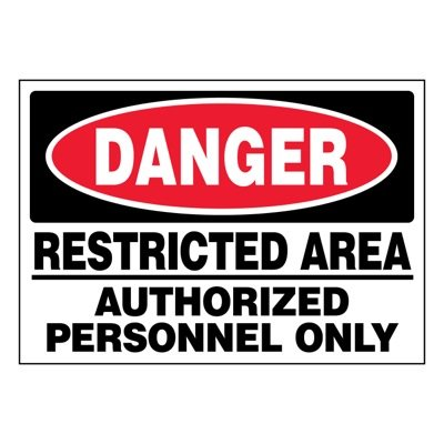 Ultra-Stick Signs - Danger Restricted Area