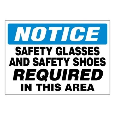 Ultra-Stick Signs - Notice Safety Glasses And Shoes Required