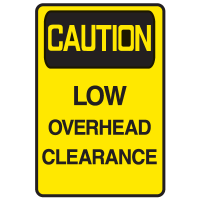 Caution Low Overhead Clearance Warehouse Sign