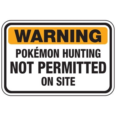 Warning Pokémon Hunting Not Permitted - Pokemon Go Signs