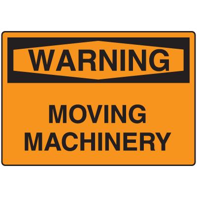 Warning Signs - Warning Moving Machinery