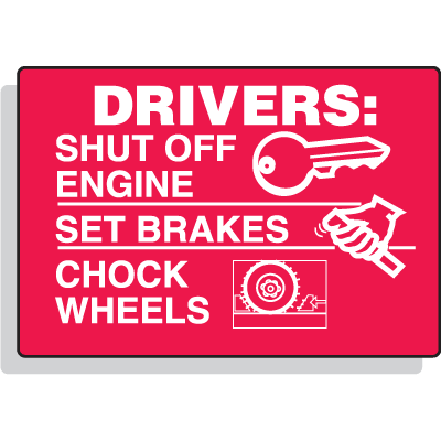 Drivers Shut Off Engine Set Brakes Chock Wheels Signs