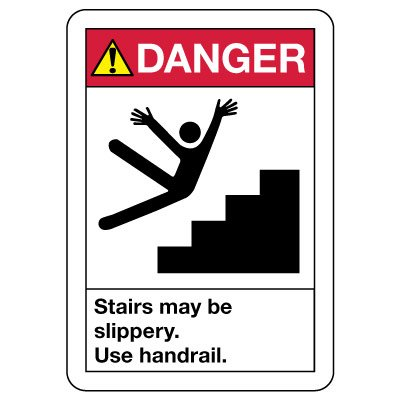 OSHA Danger Sign: Stairs May Be Slippery - Use Handrail