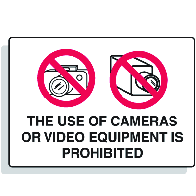 The Use Of Cameras Or Video Is Prohibited Security Signs
